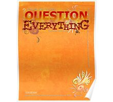 Question Everything Poster