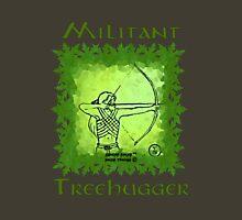Militant Treehugger Unisex T-Shirt