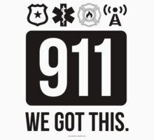 911 We Got This Fire, Police, EMT, Dispatcher by Albany Retro