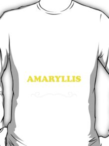 Keep Calm and Let AMARYLLIS Handle it T-Shirt