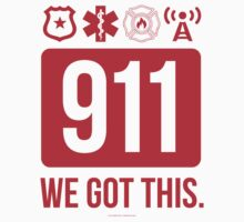 911 We Got This Fire, Police, EMT, Dispatcher in Red by Albany Retro