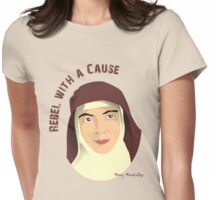 Saint Mary MacKillop - Rebel with a Cause Womens Fitted T-Shirt