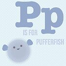 P is for Pufferfish by Amy Huxtable