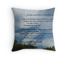 As long you beleive in him all is good Throw Pillow