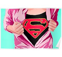 Girl, you're super Poster