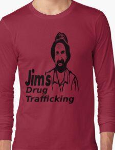 Jim's Drug Trafficking Long Sleeve T-Shirt