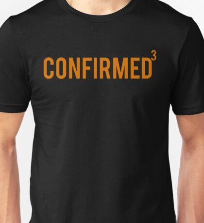 Confirmed Unisex T-Shirt