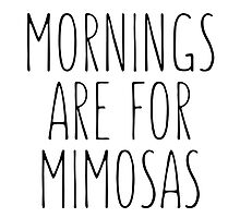 Mornings Are For Mimosas by RexLambo