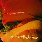 In Sympathy...As I Keep You In Prayer (greeting card) by dreamNwish