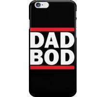 DAD BOD iPhone Case/Skin