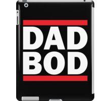DAD BOD iPad Case/Skin