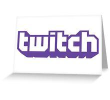 Twitch Greeting Card