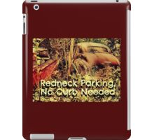 """""""Redneck Parking, No Curb Needed""""... prints and products iPad Case/Skin"""