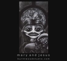 mary and jesus by burntwoodstudio