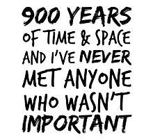 """""""900 Years of Time And Space..."""" - 11th Doctor Photographic Print"""