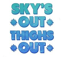 Sky Out Thighs Out Photographic Print