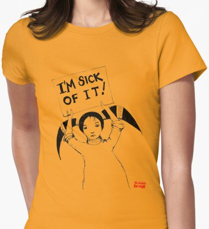 I'm Sick Of It T-Shirt