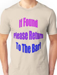 If Found, Please Return To The Bar! T-Shirt