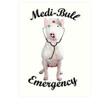 Medi-Bull Emergency! Art Print