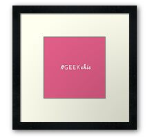 "Trendy ""#GeekChic"" Typography on Pink Framed Print"