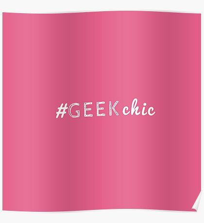 """Trendy """"#GeekChic"""" Typography on Pink Poster"""