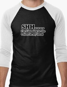 Shhh....I'm listening to the voices in my head  Men's Baseball ¾ T-Shirt