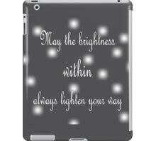 The Brightness Within iPad Case/Skin