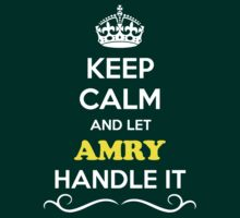 Keep Calm and Let AMRY Handle it by robinson30