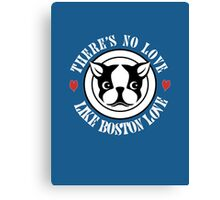 No Love Like Boston Love Canvas Print