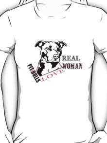 Real woman love pit bulls T-Shirt