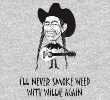 I'll never smoke weed with Willie again.