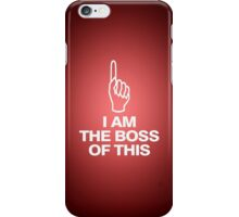 I am the boss of this - pointing up iPhone Case/Skin