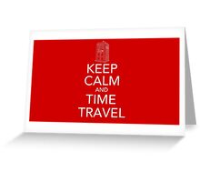 Keep calm and time travel (Doctor who) Greeting Card