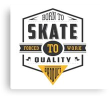 Born To Skate Canvas Print