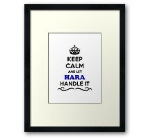 Keep Calm and Let HARA Handle it Framed Print