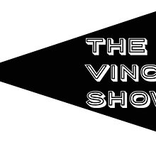 The Vince Show - LOGO by DromeBoxLabs