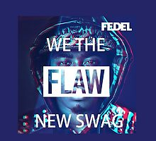 Fedel Flaw (We The New Swag) by slimpow