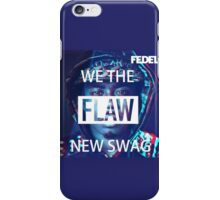Fedel Flaw (We The New Swag) iPhone Case/Skin