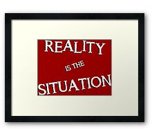 Reality is the Situation | RED Framed Print