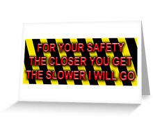 For Your Safety Greeting Card