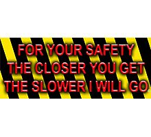 For Your Safety Photographic Print