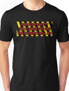 For Your Safety Unisex T-Shirt
