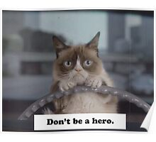 Don't Be a Hero Cat Poster