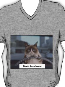 Don't Be a Hero Cat T-Shirt