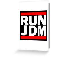RUN JDM Greeting Card