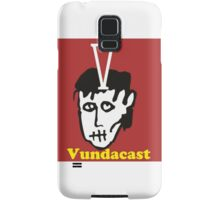 Vundacast podcast  Samsung Galaxy Case/Skin