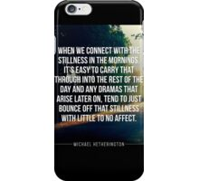 Connect with Stillness iPhone Case/Skin