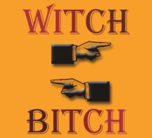 Witch / Bitch by SquarePeg