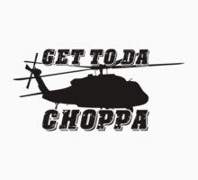 Get to the CHOPPA! by Mynameisparrish