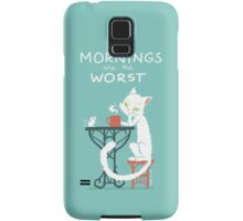 Mornings are the worst Samsung Galaxy Case/Skin